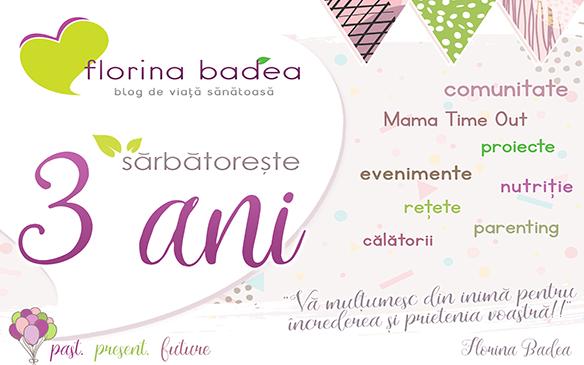 Aniversăm 3 ani de florinabadea.ro – blog de viață sănătoasă